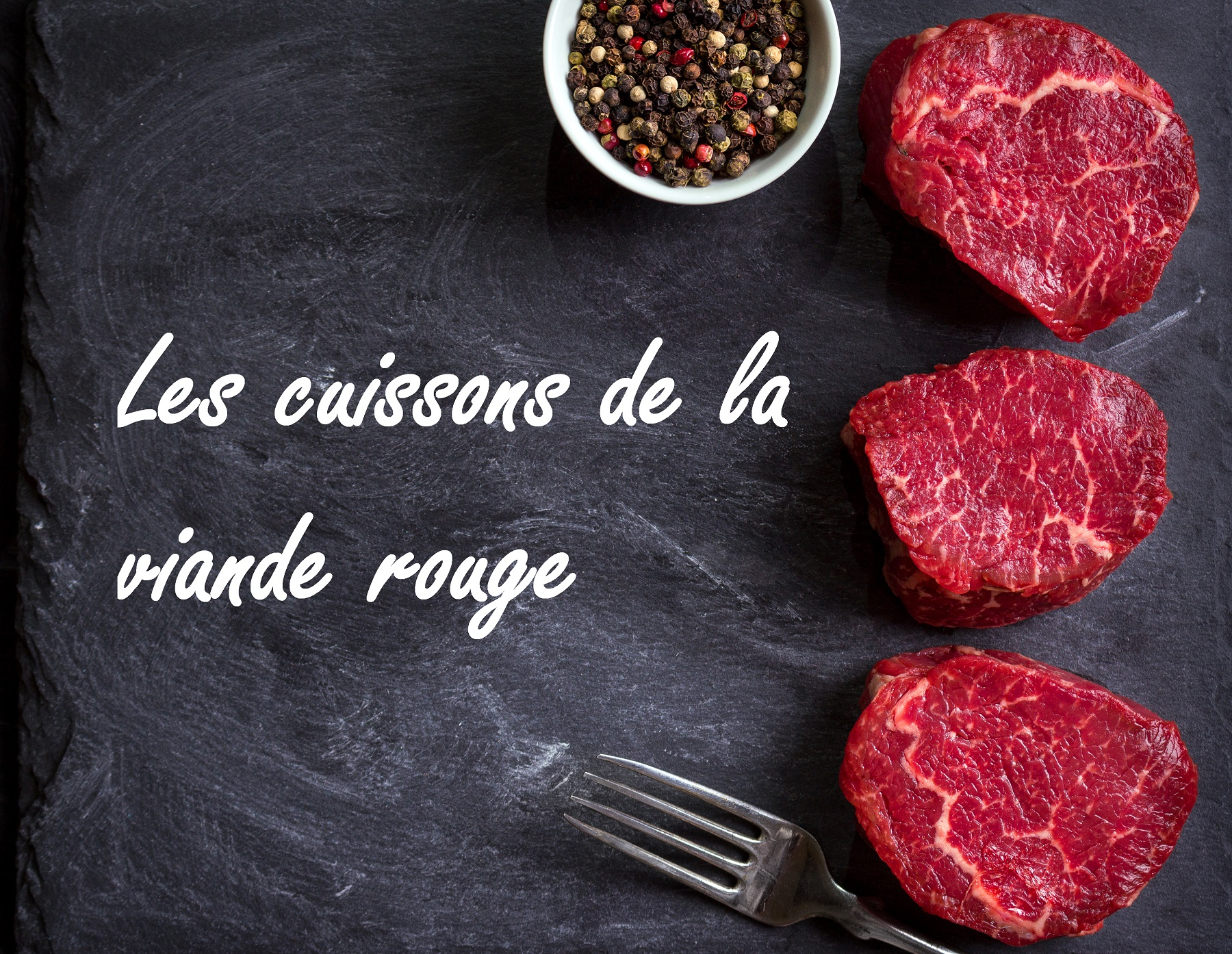 Les cuissons de la viande rouge